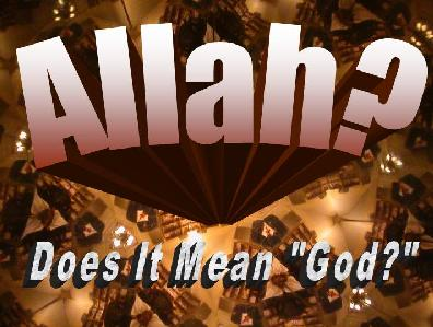 Allah Does It Mean God